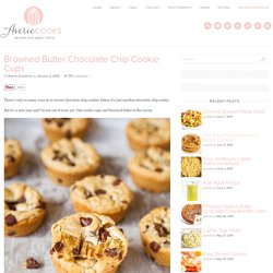 Averie Cooks Browned Butter Chocolate Chip Cookie Cups - Averie Cooks