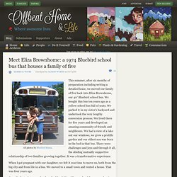 Meet Eliza Brownhome: a 1974 Bluebird school bus that houses a family of five