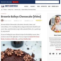 Brownie Baileys Cheesecake [Video] - Sweet and Savory Meals