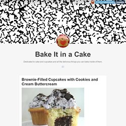 Brownie-Filled Cupcakes with Cookies and Cream Buttercream | Bake It in a Cake