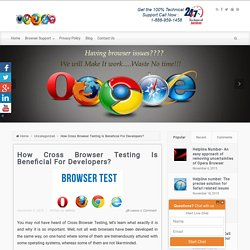 How Cross Browser Testing Is Beneficial For Developers?