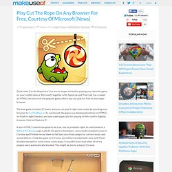 Play Cut The Rope On Any Browser For Free, Courtesy Of Microsoft [News]