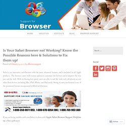 Is Your Safari Browser not Working? Know the Possible Reasons here & Solutions to Fix them up!