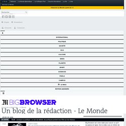 Big Browser - Blog LeMonde.fr