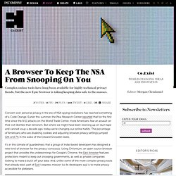 A Browser To Keep The NSA From Snooping On You