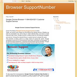 Browser SupportNumber: Google Chrome Browser +1-844-824-9211 Customer Support Service