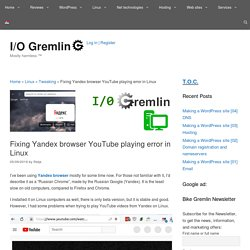Fixing Yandex browser YouTube playing error in Linux - I/O Gremlin
