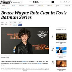 Bruce Wayne Role Cast in Fox's Batman Series