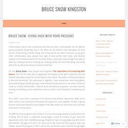 Bruce Snow- Flying High with Your Passions – Bruce Snow Kingston