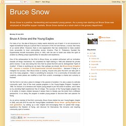 Bruce Snow: Bruce A Snow and the Young Eagles