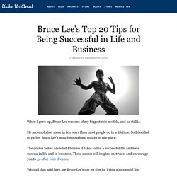 Bruce Lee's Top 20 Tips for Living a Successful Life