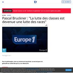 """Pascal Bruckner : """"La lutte des classes est devenue une lutte des races"""""""