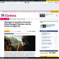 """Bruegel, le moulin et la croix"" : Pieter Bruegel l'Ancien, star de cinéma malgré lui"