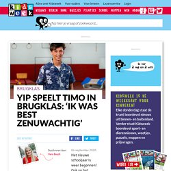 Yip speelt Timo in Brugklas: 'Ik was best zenuwachtig'