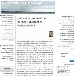 Un monde bruissant de paroles : Internet et Merleau-Ponty