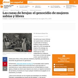 Cazas de brujas: genocidio de mujeres sabias y libres