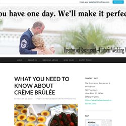 WHAT YOU NEED TO KNOW ABOUT CRÈME BRÛLÉE