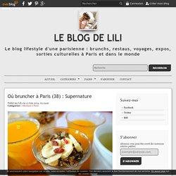 Où bruncher à Paris (38) : Supernature - Le blog de Lili