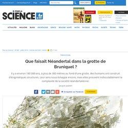 Grotte de Bruniquel : Néandertal a-t-il inventé la culture ?