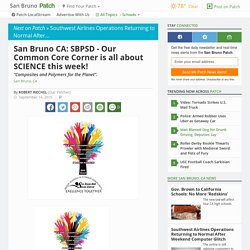 San Bruno CA: SBPSD - Our Common Core Corner is all about SCIENCE this week!