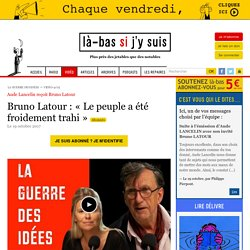 Bruno Latour est l'invité de La Guerre des Idées