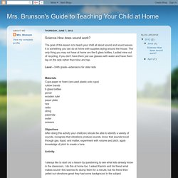 Mrs. Brunson's Guide to Teaching Your Child at Home: Science-How does sound work?