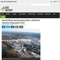 Saudi oil filling a New Brunswick refinery – what kind of a domestic energy policy is that?
