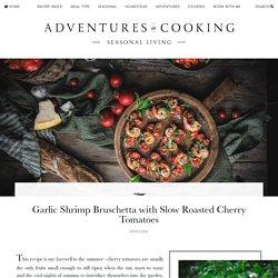 Garlic Shrimp Bruschetta with Slow Roasted Cherry Tomatoes