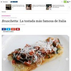 Bruschetta : La tostada más famosa de Italia