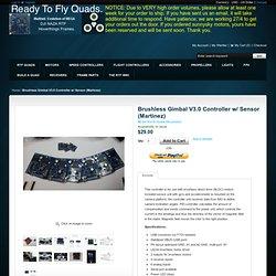 Brushless Gimbal V3.0 Controller w/ Sensor (Martinez) - Flight Controllers
