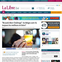 """""""Brussels Beer Challenge"""": les Belges sont-ils toujours les meilleurs en bière?"""