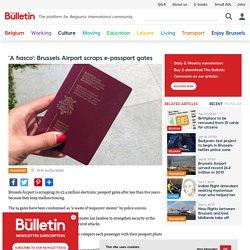 'A fiasco': Brussels Airport scraps e-passport gates