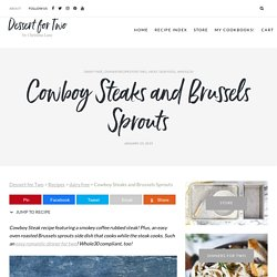 Cowboy Steak Recipe and Brussels Sprouts - Romantic Dinner