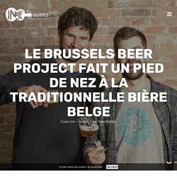 Brussels Beer Project, pied de nez à la bière traditionnelle