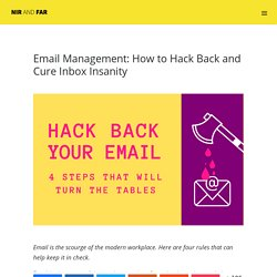 Email Management: How to Hack Back and Cure Inbox Insanity