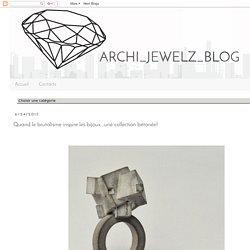 ARCHI_JEWELZ_BLOG: Quand le brutalisme inspire les bijoux...une collection bétonée!
