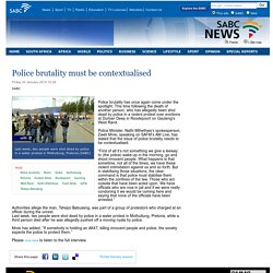 Police brutality must be contextualised:Friday 24 January 2014