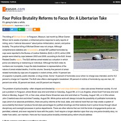 Four Police Brutality Reforms to Focus On: A Libertarian Take