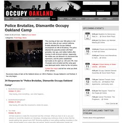 Police Brutalize, Dismantle Occupy Oakland Camp - Occupy Oakland