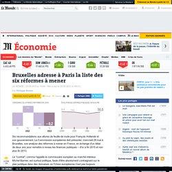 Bruxelles adresse à Paris la liste des six réformes à mener