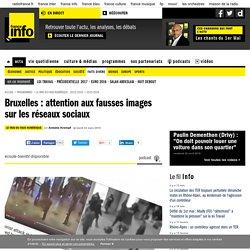 Bruxelles : attention aux fausses images sur les réseaux sociaux