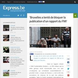 'Bruxelles a tenté de bloquer la publication d'un rapport du FMI'