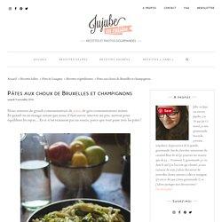 Pâtes aux choux de Bruxelles et champignons