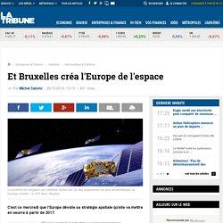 Et Bruxelles créa l'Europe de l'espace
