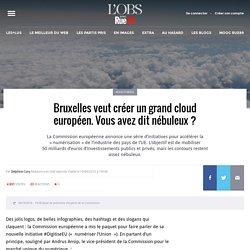 Bruxelles veut créer un grand cloud européen. Vous avez dit nébuleux?