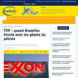 TTIP : quand Bruxelles fricote avec les géants du pétrole