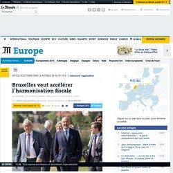 Bruxelles veut accélérer l'harmonisation fiscale (calcul des bénéfices d'abord puis taux imposition ?)