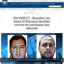 EN DIRECT - Bruxelles: les frères El Bakraoui identifiés comme les kamikazes des attentats
