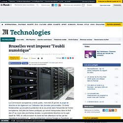 """Bruxelles veut imposer """"l'oubli numérique"""""""