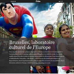 Bruxelles, laboratoire culturel de l'Europe